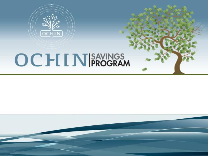 Ochin savings program value proposition