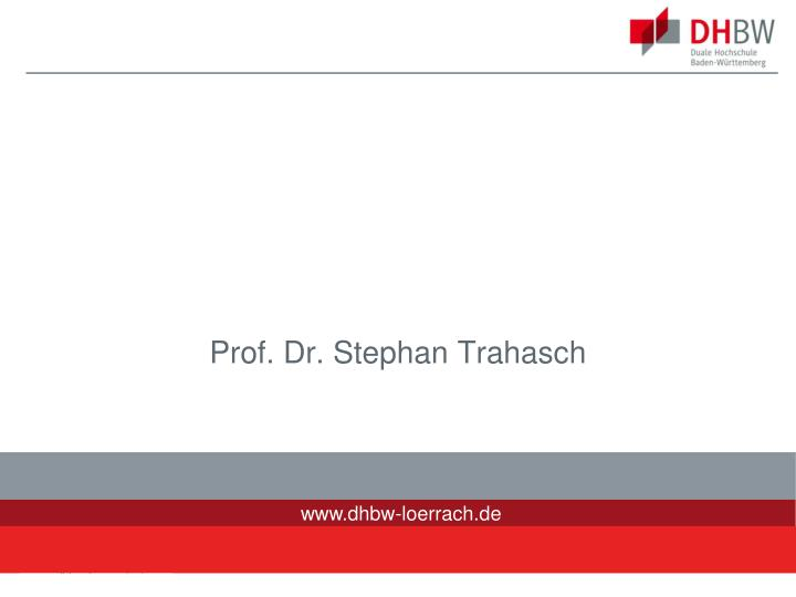 Prof dr stephan trahasch