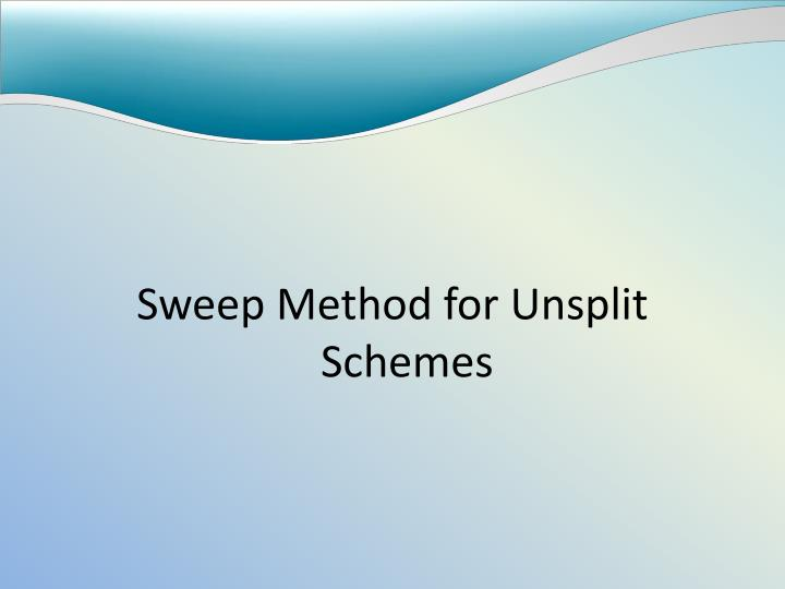 Sweep Method for