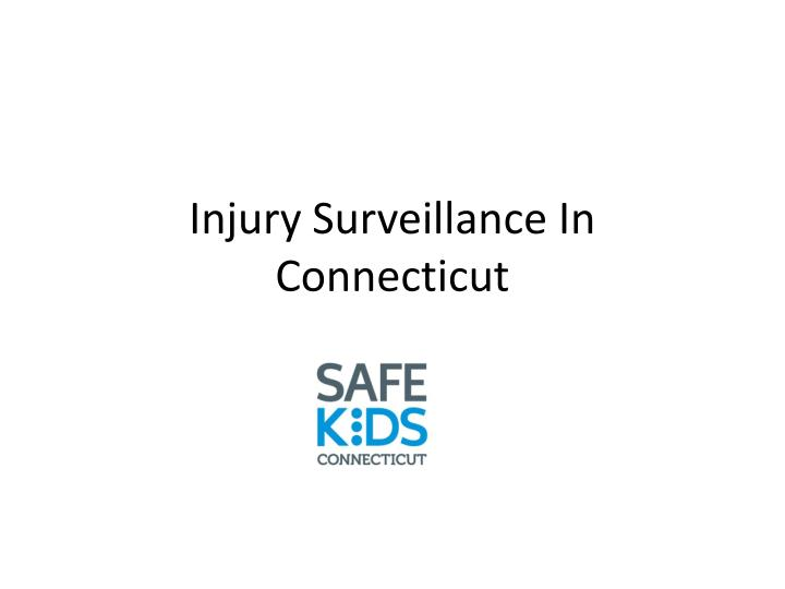 Injury Surveillance In Connecticut