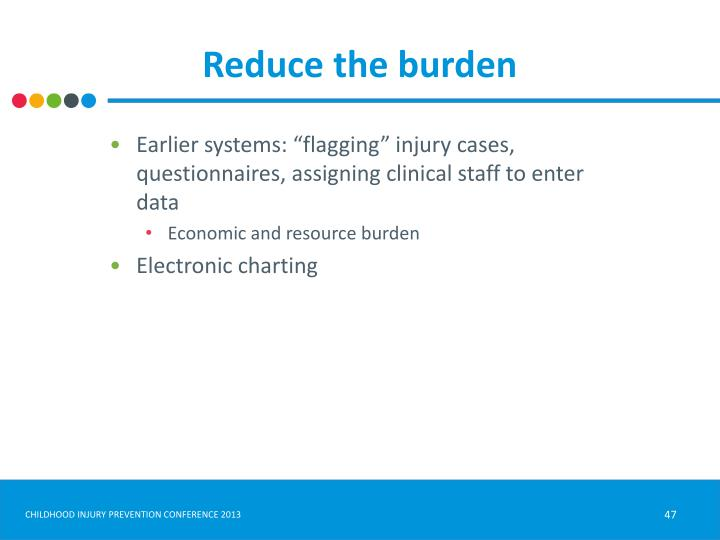 Reduce the burden