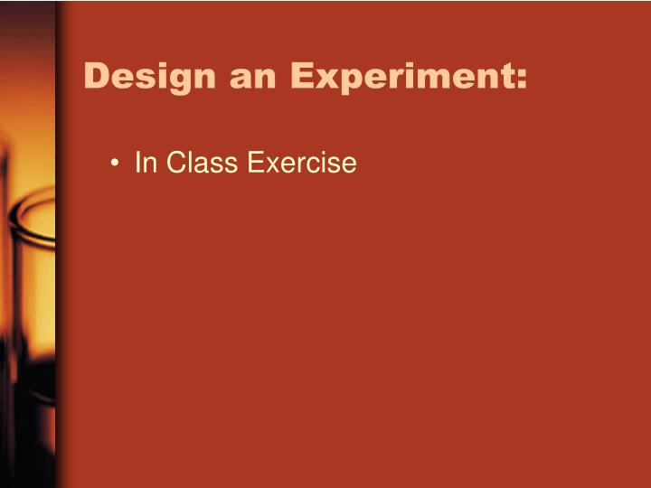 Design an Experiment: