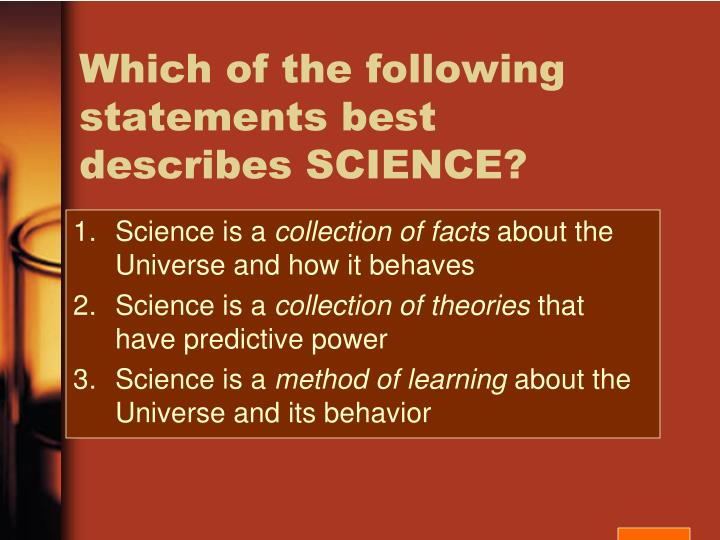 Which of the following statements best describes SCIENCE?