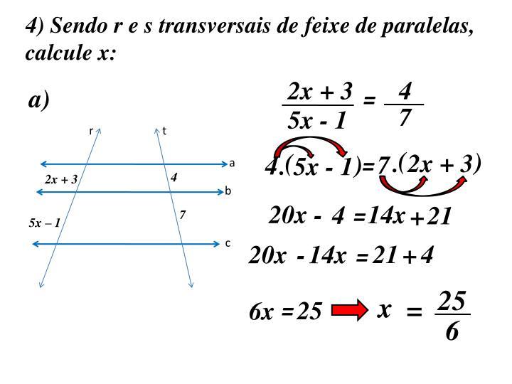 4) Sendo r e s transversais de feixe de paralelas,
