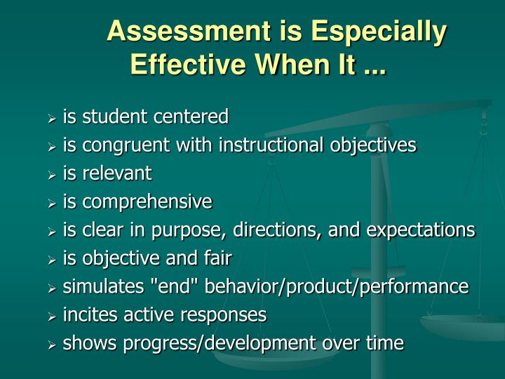 Assessment is Especially 			   Effective When It ...