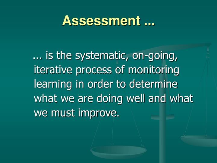 Assessment ...