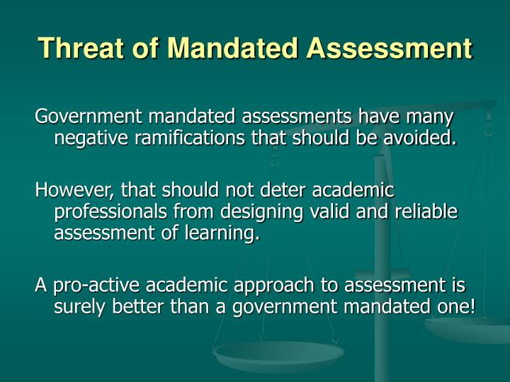Threat of Mandated Assessment