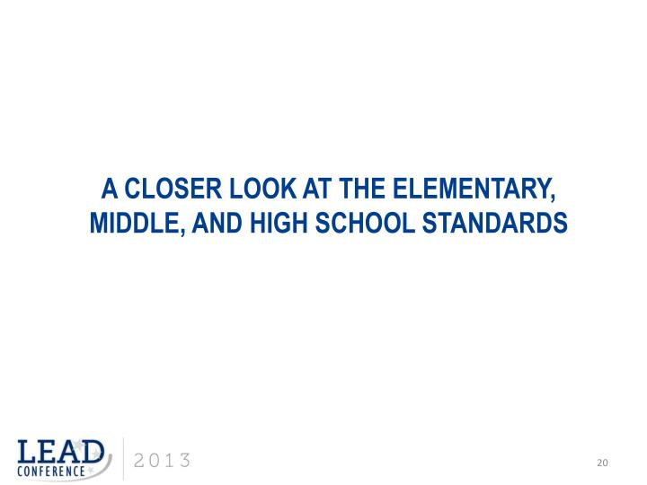 A closer look at the Elementary, middle, and high school standards