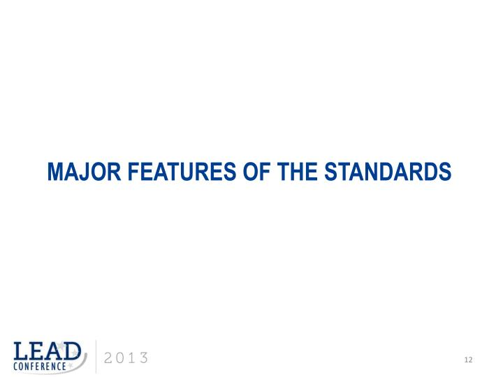 Major Features of the Standards
