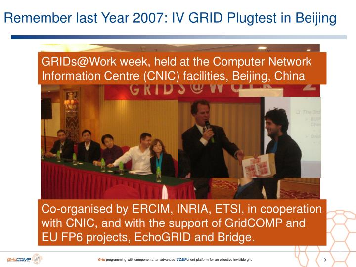 Remember last Year 2007: IV GRID Plugtest in Beijing