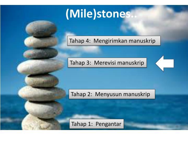 (Mile)stones..