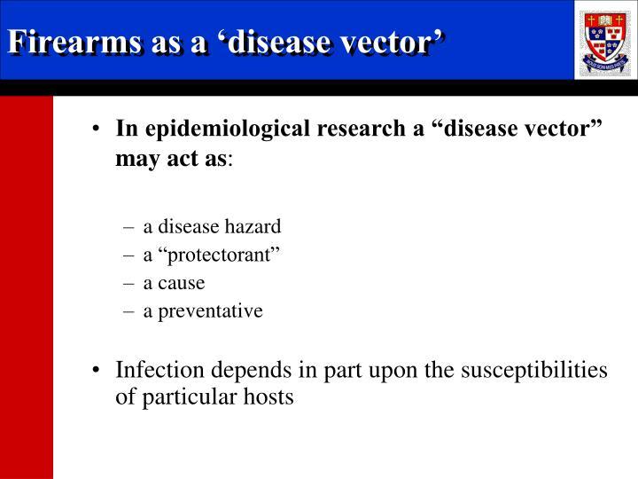 Firearms as a 'disease vector'