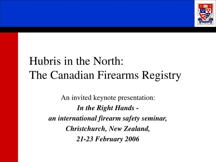 Hubris in the north the canadian firearms registry1