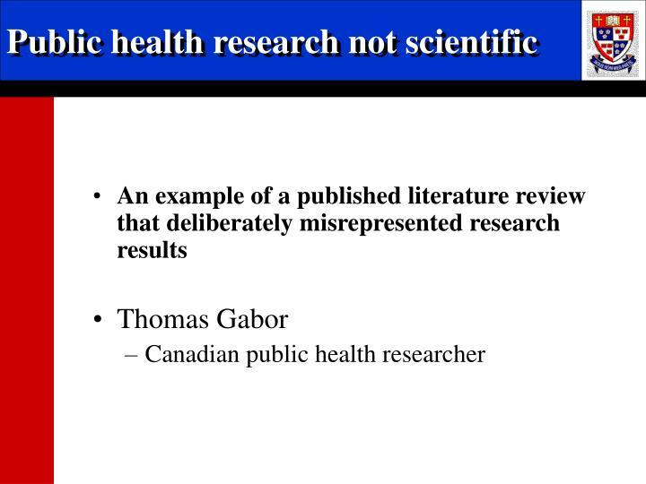 Public health research not scientific