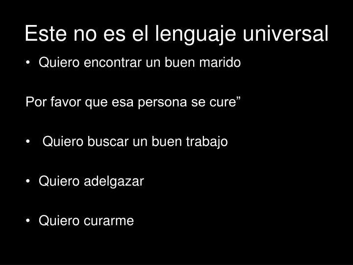 Este no es el lenguaje universal