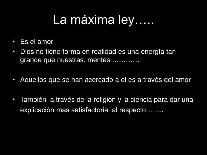 La máxima ley…..