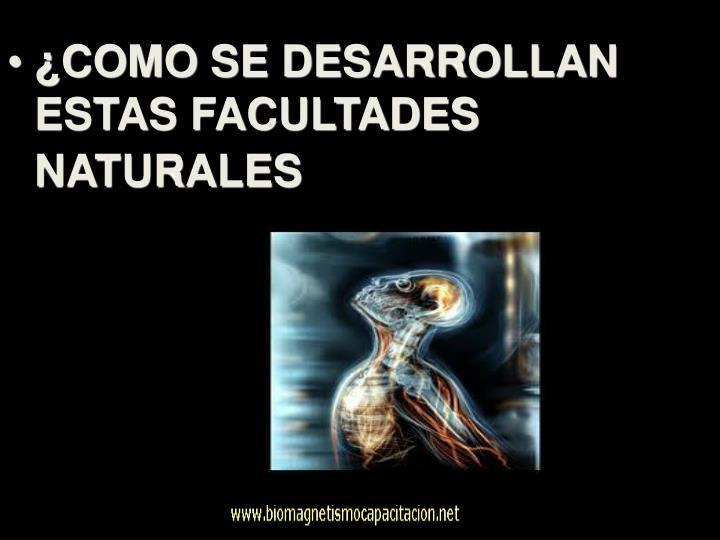 ¿COMO SE DESARROLLAN ESTAS FACULTADES NATURALES