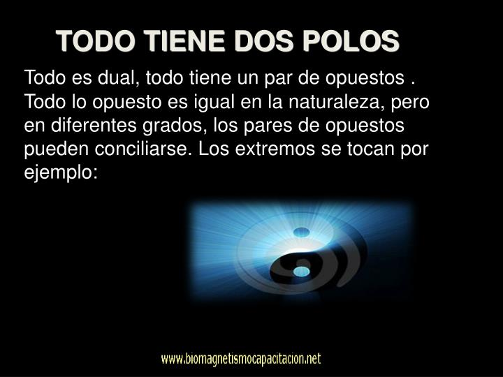 TODO TIENE DOS POLOS