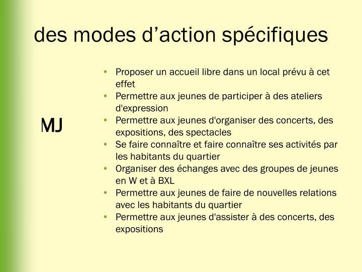 des modes d'action spécifiques