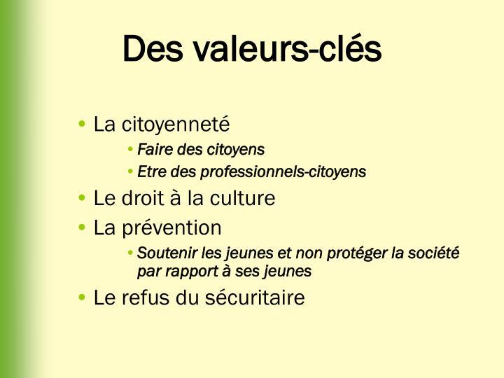 Des valeurs-clés