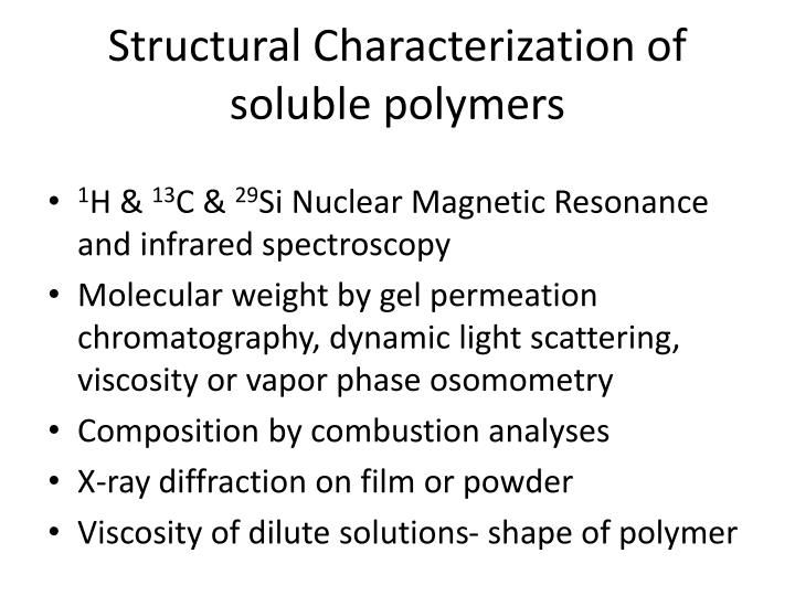 Structural Characterization of soluble polymers