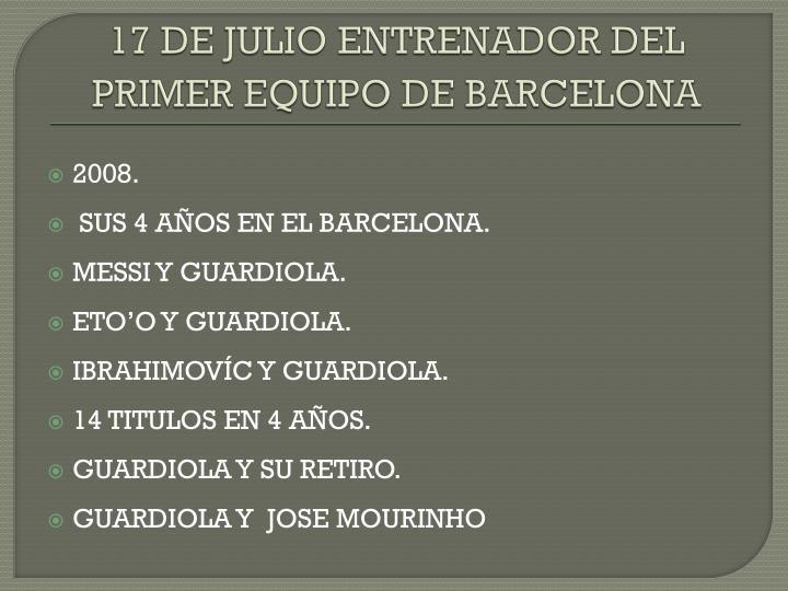 17 DE JULIO ENTRENADOR DEL PRIMER EQUIPO DE BARCELONA