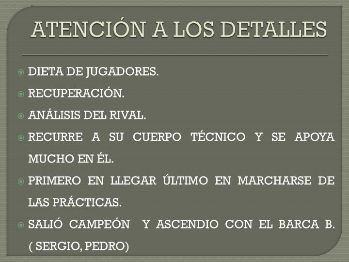 ATENCIÓN A LOS DETALLES