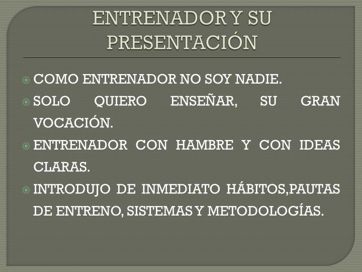 ENTRENADOR Y SU PRESENTACIÓN