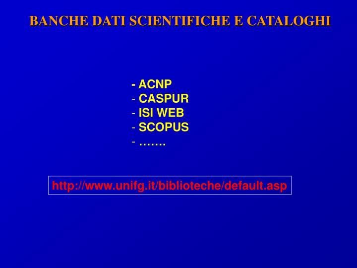 BANCHE DATI SCIENTIFICHE E CATALOGHI