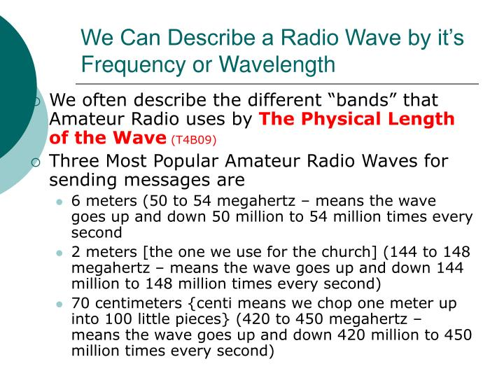 We Can Describe a Radio Wave by it's Frequency or Wavelength