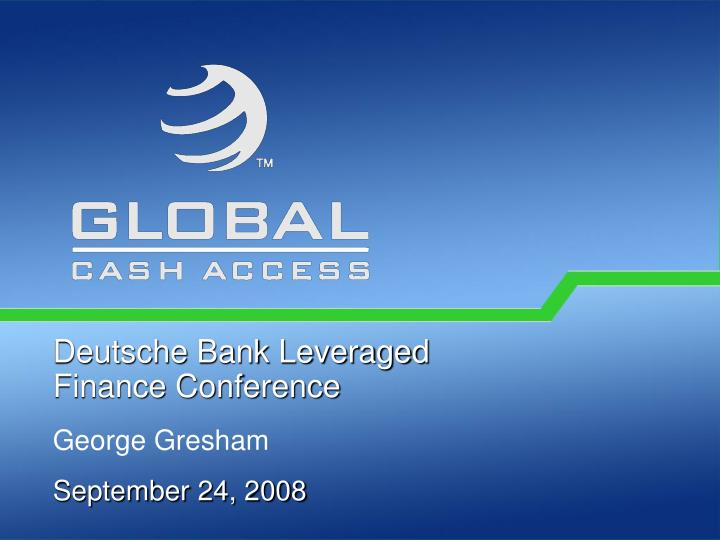 Deutsche bank leveraged finance conference george gresham september 24 2008