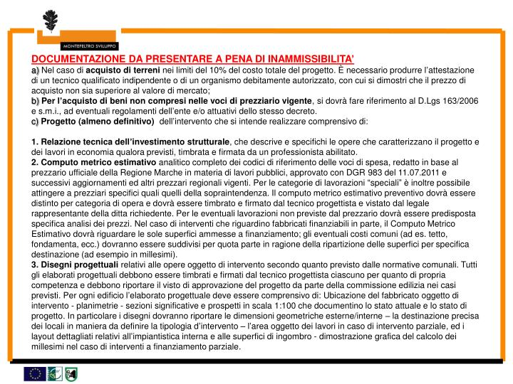 DOCUMENTAZIONE DA PRESENTARE A PENA DI INAMMISSIBILITA'