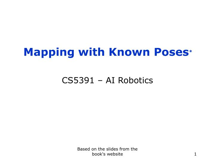 Mapping with known poses