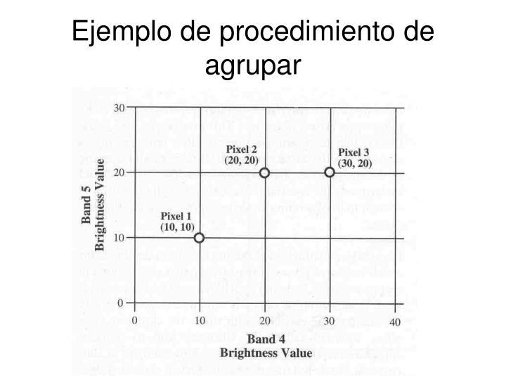 Ejemplo de procedimiento de agrupar