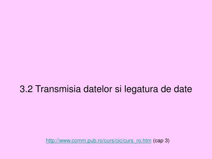 3.2 Transmisia datelor si legatura de date