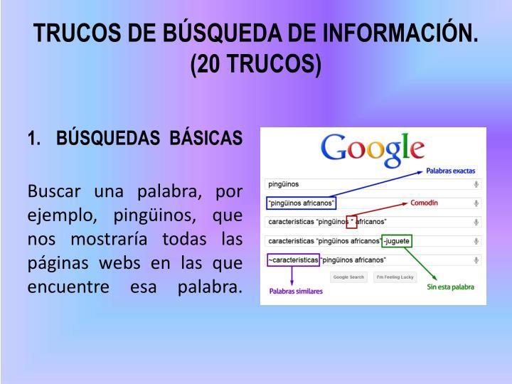TRUCOS DE BÚSQUEDA DE INFORMACIÓN. (20 TRUCOS