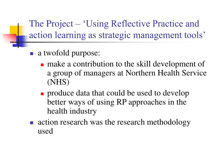 The Project – 'Using Reflective Practice and action learning as strategic management tools'