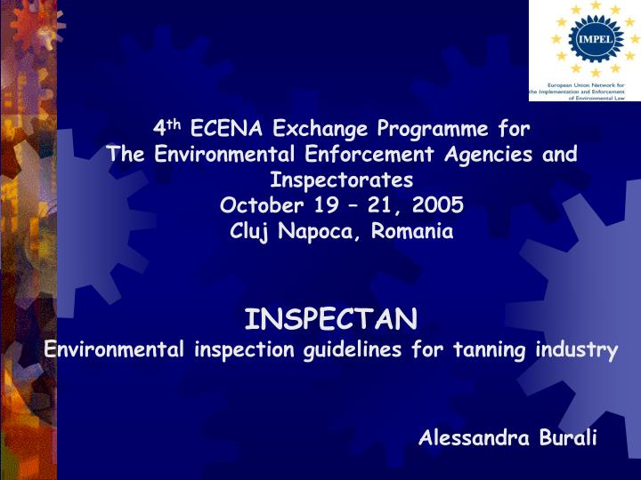 4 th ecena exchange programme for the environmental enforcement agencies and inspectorates