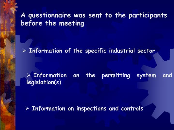 A questionnaire was sent to the participants before the meeting