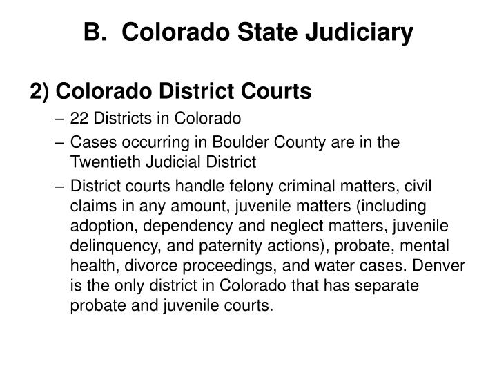 B.  Colorado State Judiciary