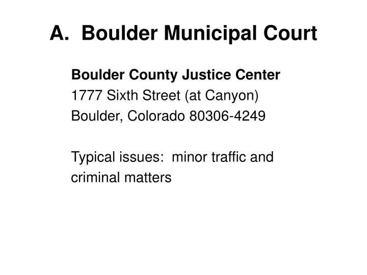 A.  Boulder Municipal Court