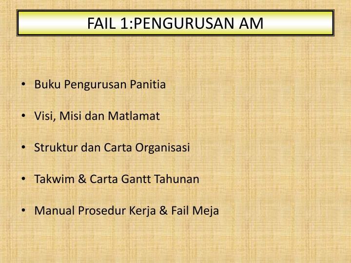 FAIL 1:PENGURUSAN AM