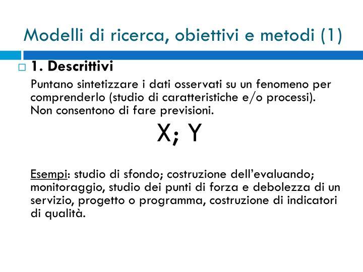 Modelli di ricerca, obiettivi e metodi (1)