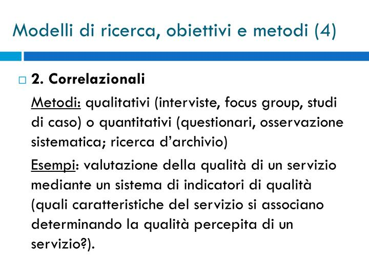 Modelli di ricerca, obiettivi e metodi (4)