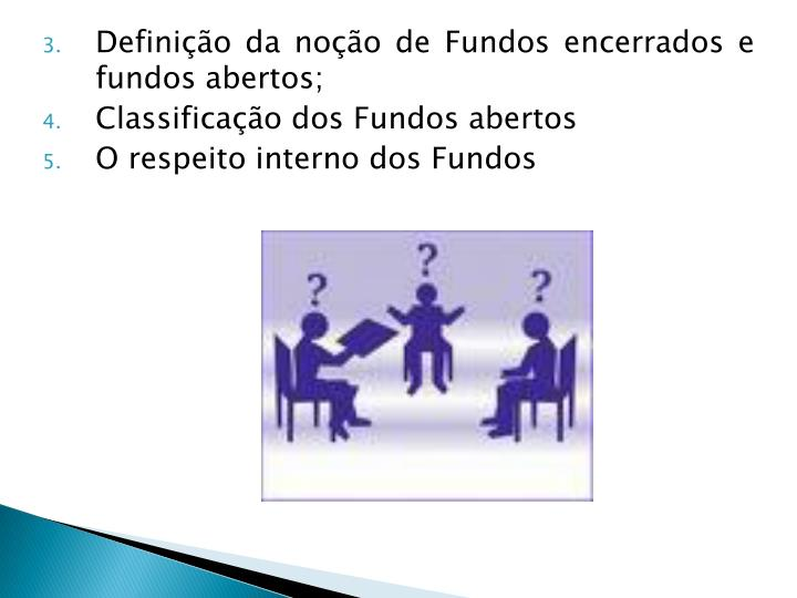 Definição da noção de Fundos encerrados e fundos abertos;