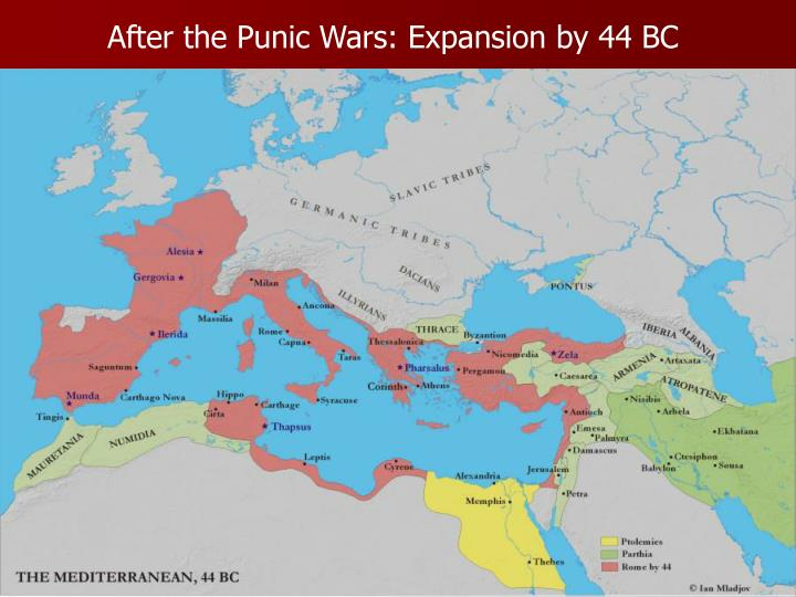 After the Punic Wars: Expansion by 44 BC