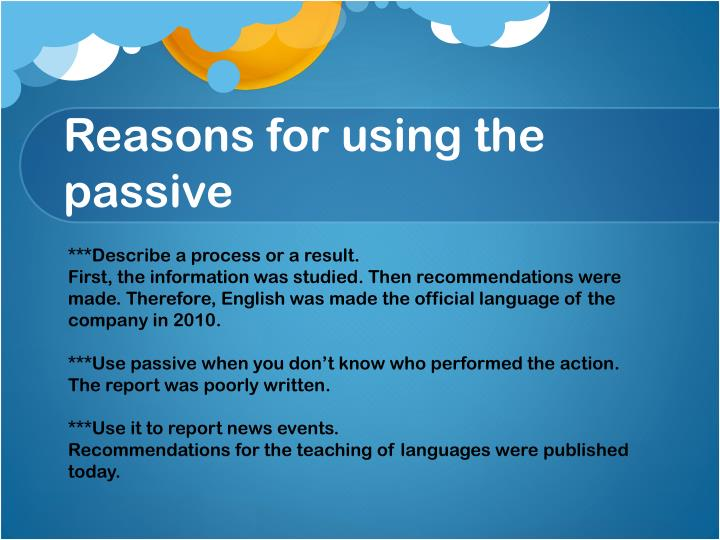 Reasons for using the passive