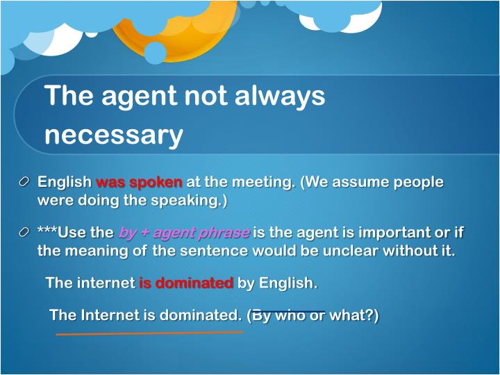 The agent not always necessary