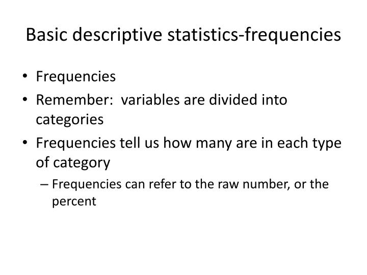 Basic descriptive statistics-frequencies