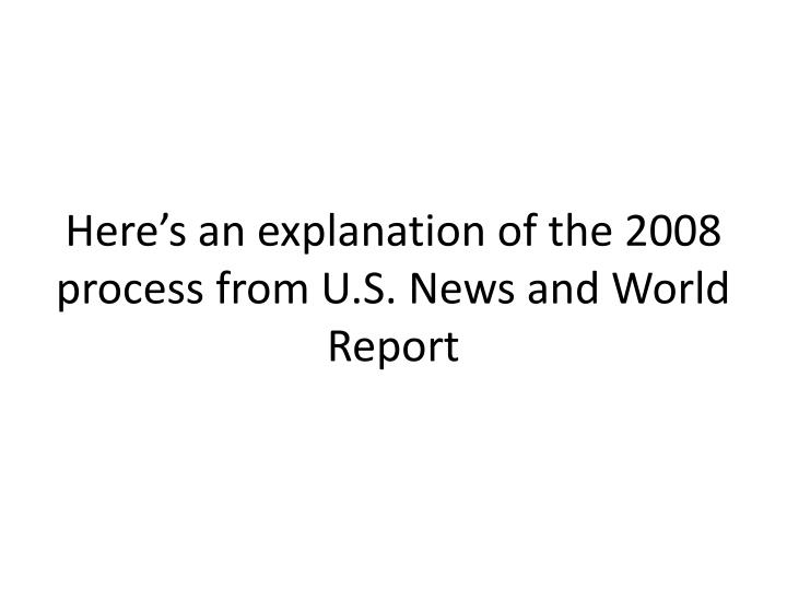 Here's an explanation of the 2008 process from U.S. News and World Report